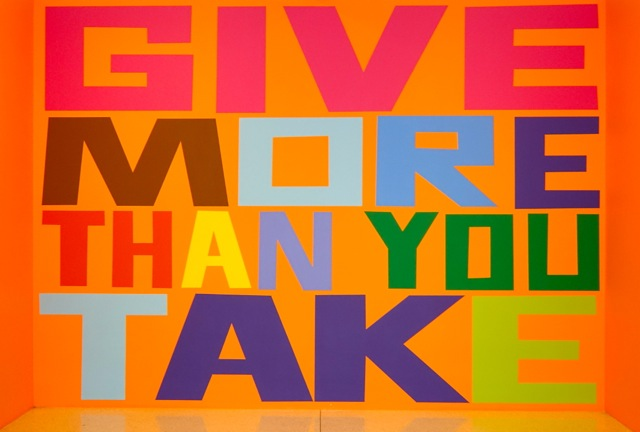 """A colourful image that includes only the message, """"Give more than you take."""""""