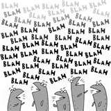 Blah! Blah! Blah!
